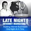 Late Night Internet Marketing
